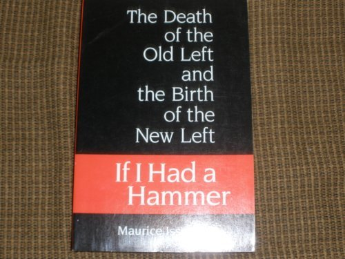 9780465031955: If I Had a Hammer: The Death of the Old Left and the Birth of the New Left