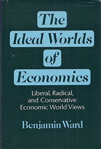 9780465031993: Ideal Worlds of Economics