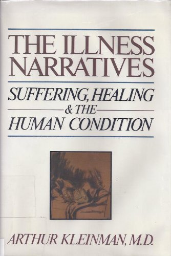 9780465032020: The Illness Narratives: Suffering, Healing, and the Human Condition