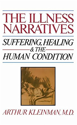 9780465032044: The Illness Narratives: Suffering, Healing, and the Human Condition