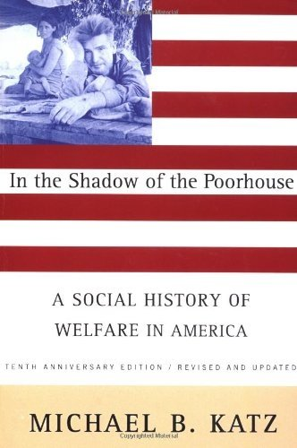 9780465032105: In the Shadow of the Poorhouse: A Social History of Welfare in America
