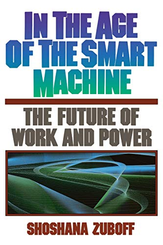 9780465032112: In The Age Of The Smart Machine: The Future Of Work And Power