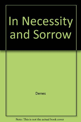 9780465032167: In Necessity And Sorrow