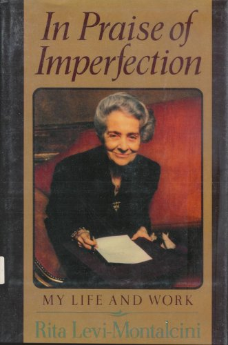 In Praise of Imperfection: My Life and Work: Rita Levi-Montalcini