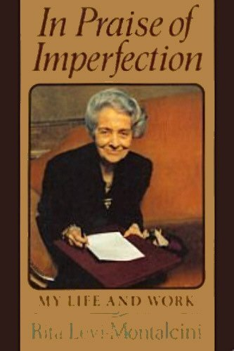 In Praise of Imperfection: My Life and Work: Levi-Montalcini, Rita