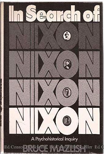 In Search of Nixon: A Psychohistorical Inquiry: Mazlish, Bruce