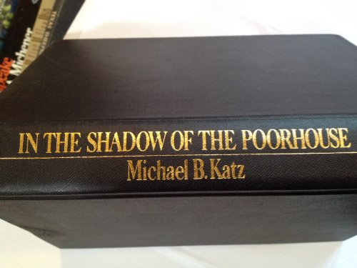9780465032259: In the Shadow of the Poorhouse: A Social History of Welfare in America