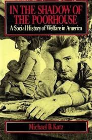 9780465032266: In the Shadow of the Poorhouse: A Social History of Welfare in America
