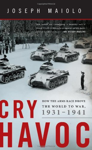 9780465032297: Cry Havoc: How the Arms Race Drove the World to War, 1931-1941