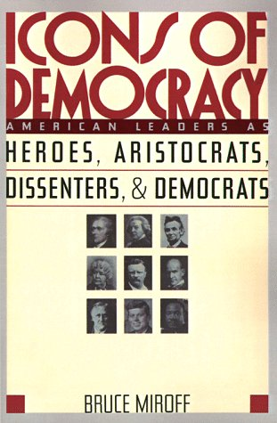 9780465032617: Icons Of Democracy: American Leaders As Heroes, Aristocrats, Dissenters, And Democrats