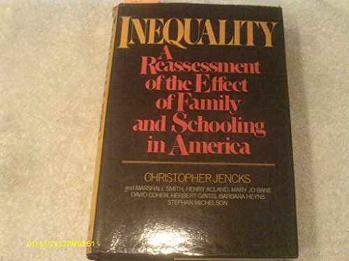 9780465032648: Inequality: A Reassessment of the Effect of Family and Schooling in America
