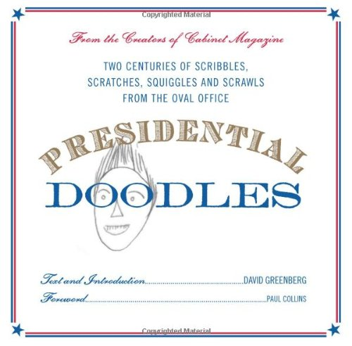 9780465032662: Presidential Doodles: Two Centuries of Scribbles, Scratches, Squiggles & Scrawls from the Oval Office
