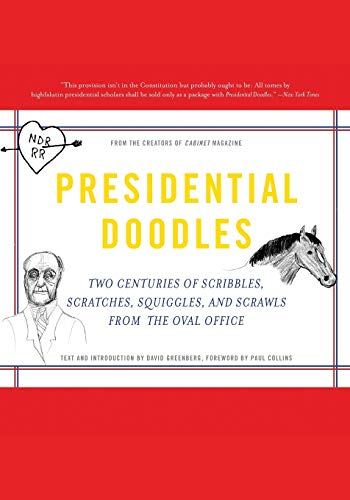 9780465032679: Presidential Doodles: Two Centuries of Scribbles, Scratches, Squiggles, and Scrawls from the Oval Office squiggles & scrawls from the Oval Office