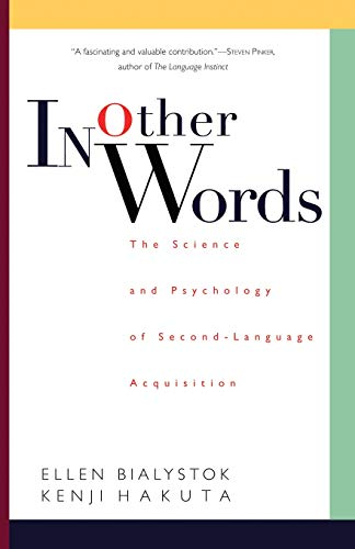 9780465032815: In Other Words: The Science And Psychology Of Second-language Acquisition