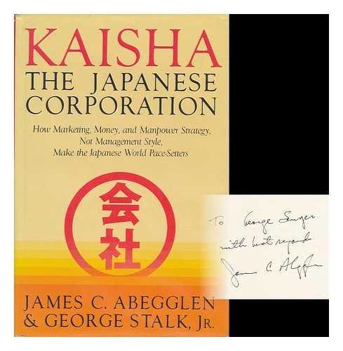 9780465033126: Kaisha, the Japanese Corporation