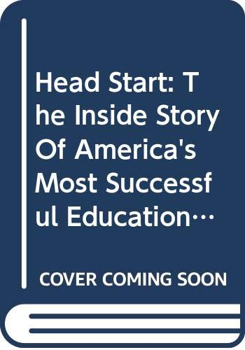 9780465033164: Head Start: The Inside Story Of America's Most Successful Education Experiment