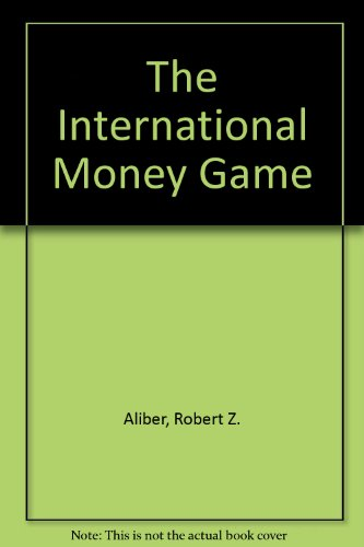 9780465033836: The International Money Game