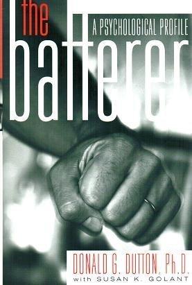9780465033874: The Batterer: A Psychological Profile