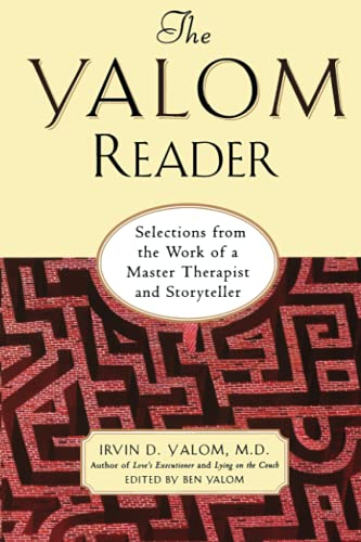 The Yalom Reader: Selections from the Work: Irvin D. Yalom,