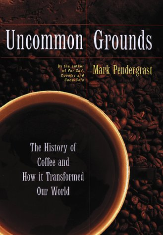 9780465036318: Uncommon Grounds : The History of Coffee and How It Transformed Our World