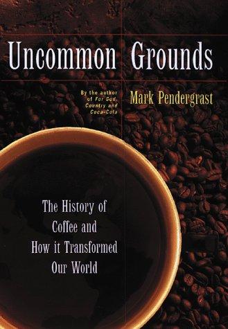 UNCOMMON GROUNDS: Pendergrast, Mark