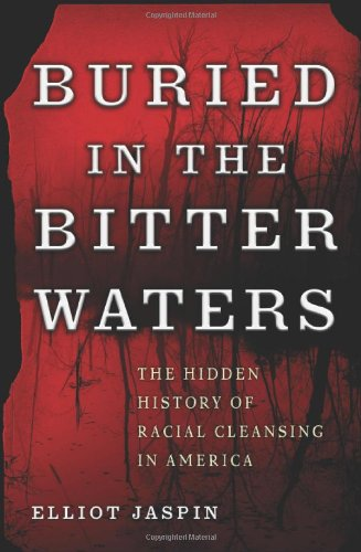 9780465036363: Buried in the Bitter Waters: The Hidden History of Racial Cleansing in America