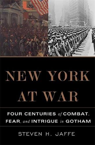 9780465036424: New York at War: Four Centuries of Combat, Fear, and Intrigue in Gotham