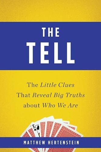 9780465036592: The Tell: The Little Clues That Reveal Big Truths about Who We Are