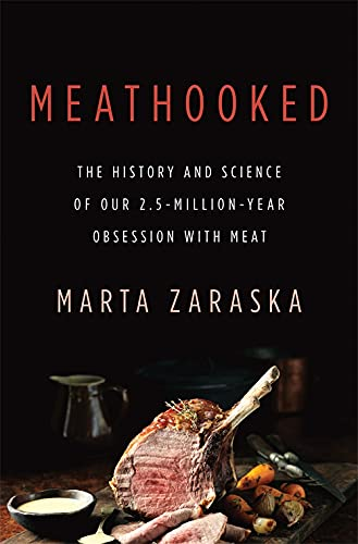 9780465036622: Meathooked: The History and Science of Our 2.5-Million-Year Obsession with Meat