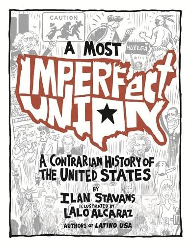 9780465036691: A Most Imperfect Union: A Contrarian History of the United States