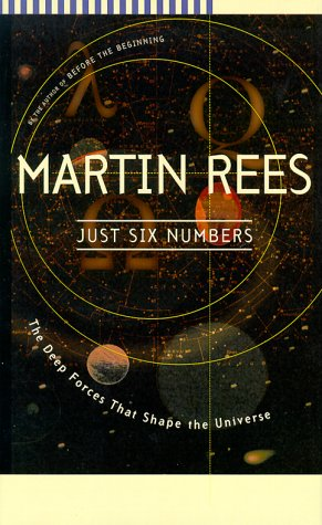 9780465036721: Just Six Numbers: The Deep Forces that Shape the Universe