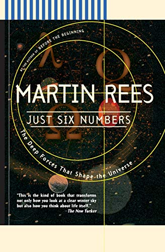 Just Six Numbers: The Deep Forces That Shape the Universe Format: Paperback: Martin J. Rees