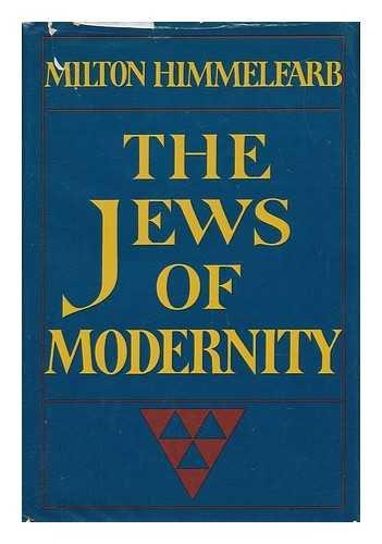The Jews of Modernity: Himmelfarb, Milton