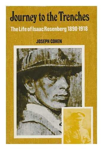 Journey to the Trenches: The Life of Isaac Rosenberg, 1890 - 1918
