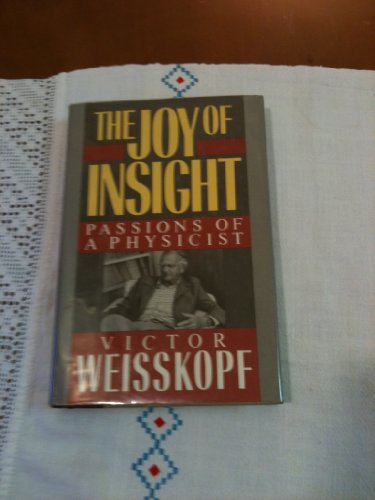 9780465036783: Joy of Insight (Alfred P. Sloan Foundation Series)