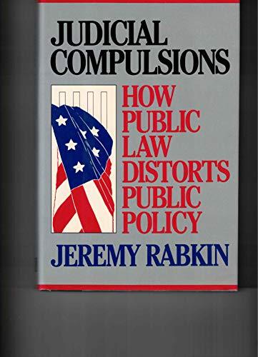9780465036875: Judicial Compulsions