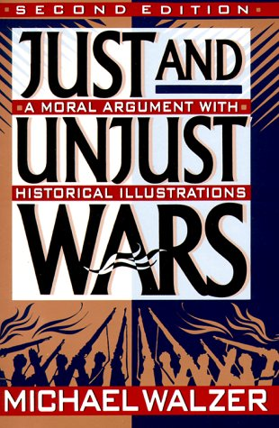 Just And Unjust Wars: Incorporating The Lessons: Michael Walzer