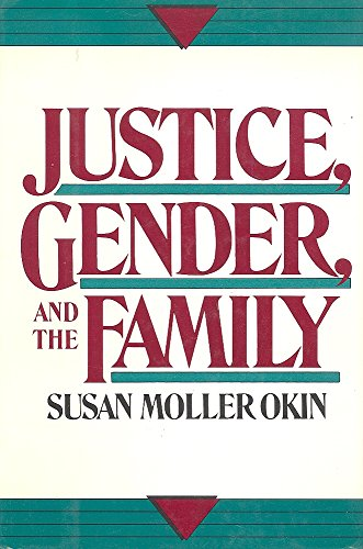 9780465037025: Justice, Gender and the Family