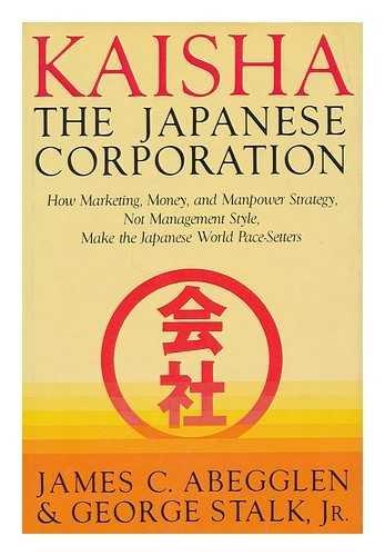 9780465037117: Kaisha The Japanese Corp