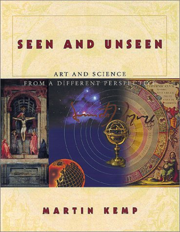 Seen And Unseen: The Visual Ideas Behind Art And Science (0465037259) by Kemp, Martin