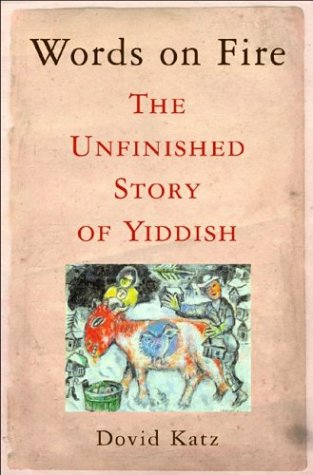 9780465037285: Words on Fire: The Unfinished Story of Yiddish