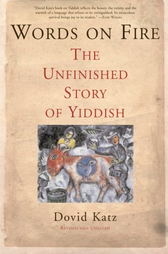 9780465037308: Words on Fire: The Unfinished Story of Yiddish
