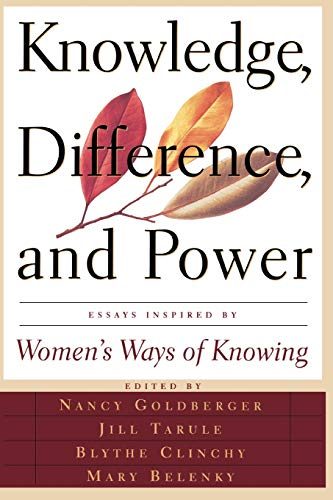 9780465037339: Knowledge, Difference, And Power: Essays Inspired By Women's Ways Of Knowing