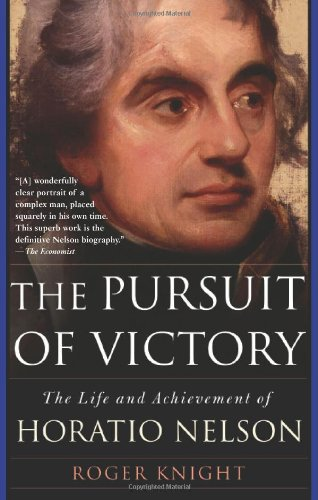 9780465037650: The Pursuit of Victory: The Life and Achievement of Horatio Nelson