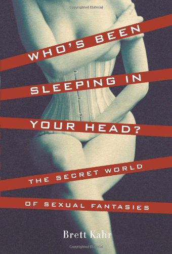 9780465037667: Who's Been Sleeping in Your Head: The Secret World of Sexual Fantasies