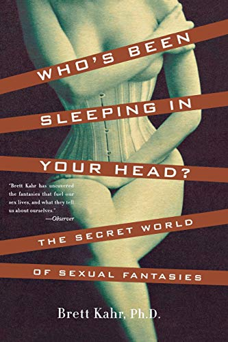9780465037674: Who's Been Sleeping in Your Head: The Secret World of Sexual Fantasies