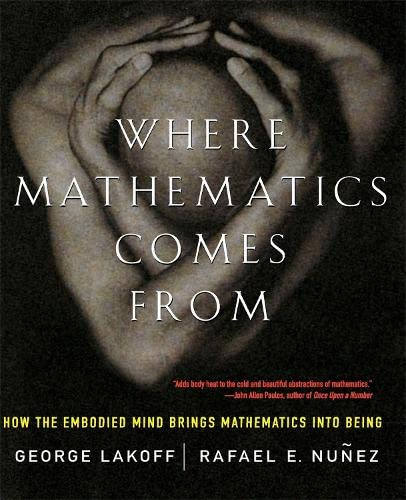 9780465037711: Where Mathematics Come From: How The Embodied Mind Brings Mathematics Into Being