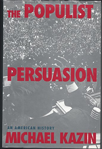 9780465037933: The Populist Persuasion: An American History