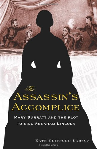 9780465038152: The Assassin's Accomplice: Mary Surratt and the Plot to Kill Abraham Lincoln