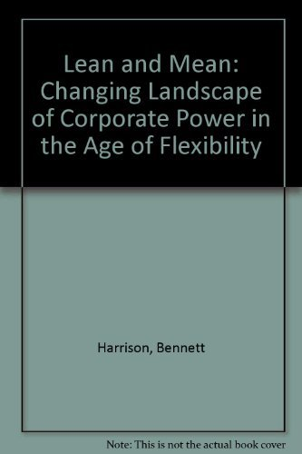 Lean and Mean : The Changing Landscape: Bennett Harrison